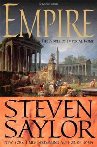 Empire: the Novel of Imperial Rome by Steven Saylor
