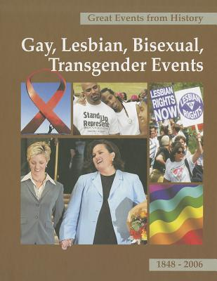 Great Events from History: Gay, Lesbian, Bisexual, and Transgender Events, 1848-2006, V.1 by Lillian Faderman