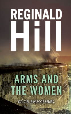 Arms and the Women by Reginald Hill