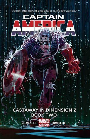 Captain America, Volume 2: Castaway In Dimension Z, Book Two by Dean White, Rachelle Rosenberg, Rick Remender, Scott Hanna, Tom Palmer, John Romita Jr., Klaus Jason
