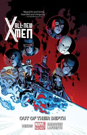 All-New X-Men, Volume 3: Out of Their Depth by Brian Michael Bendis, David Lafuente, Stuart Immonen, Marte Gracia, Wade Von Grawbadger