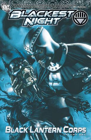 Blackest Night: Black Lantern Corps, Vol. 1 by Various, Eddy Barrows, Ardian Syaf, Peter J. Tomasi, J.T. Krul, Ed Benes, James Robinson