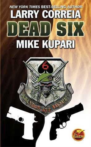 Dead Six by Mike Kupari, Larry Correia