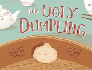 The Ugly Dumpling by Stephanie Campisi, Shahar Kober