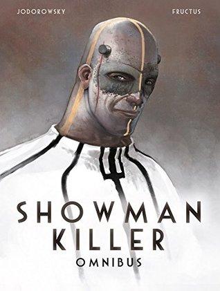 Showman killer. Omnibus by Nicolas Fructus, Alejandro Jodorowsky