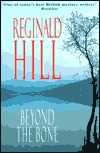 Beyond the Bone by Reginald Hill, Patrick Ruell