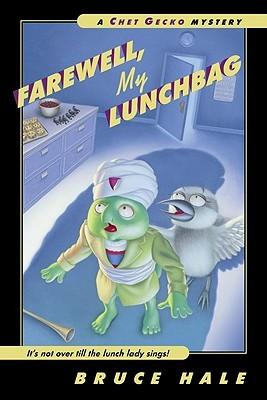 Farewell, My Lunchbag: A Chet Gecko Mystery by Bruce Hale