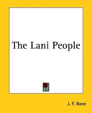 The Lani People by J.F. Bone
