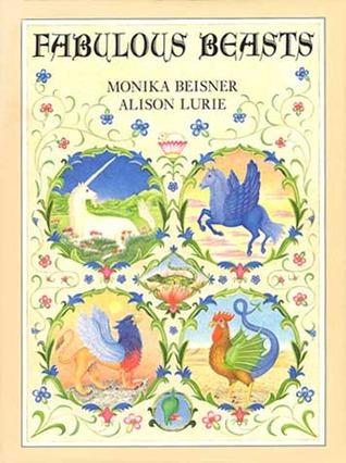 Fabulous Beasts by Alison Lurie, Monika Beisner
