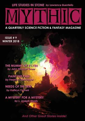 Mythic #9: Winter 2018 by Kathryn Yelinek, Fredrick Obermeyer, John Michael Greer