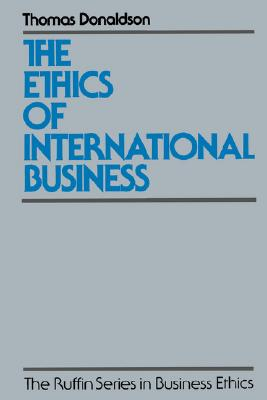 The Ethics of International Business by Thomas Donaldson