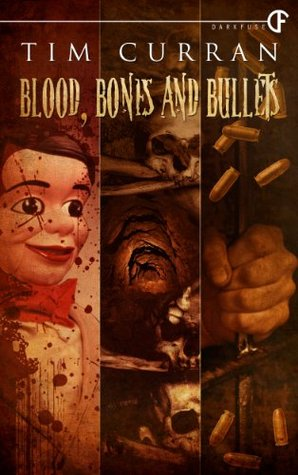 Blood, Bones and Bullets by Tim Curran
