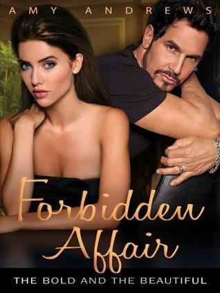 Forbidden Affair (The Bold & the Beautiful) by Amy Andrews