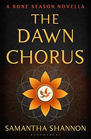 The Dawn Chorus by Samantha Shannon