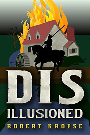 Disillusioned by Robert Kroese