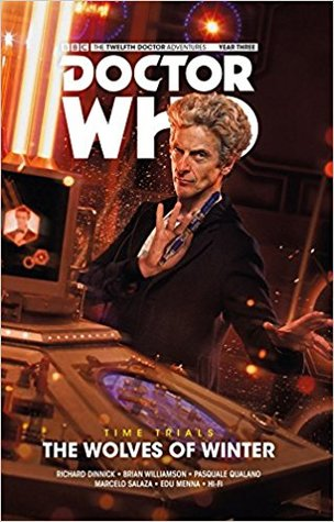 Doctor Who: The Twelfth Doctor, Time Trials Vol 2: The Wolves of Winter by Richard Dinnick, Brian Williamson, Marcelo Salaza, Pasquale Qualano, Edu Menna