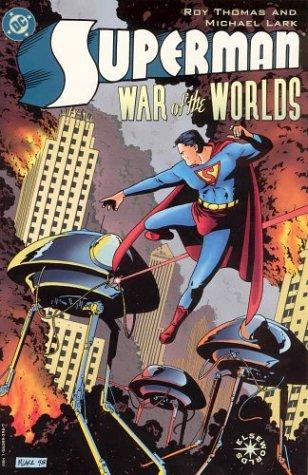 Superman: War of the Worlds by Willie Schubert, Roy Thomas, Michael Lark