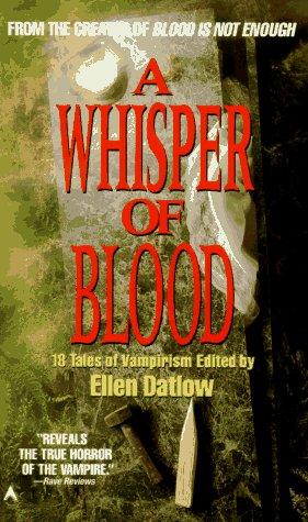 A Whisper of Blood by Ellen Datlow