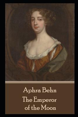 Aphra Behn - The Emperor of the Moon by Aphra Behn