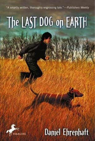 The Last Dog on Earth by Daniel Ehrenhaft