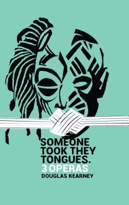 Someone Took They Tongues by Douglas Kearney