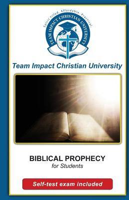 BIBLICAL PROPHECY for students by Team Impact Christian University