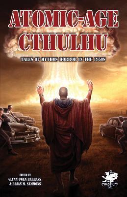 Atomic-Age Cthulhu (Chaosium Fiction by