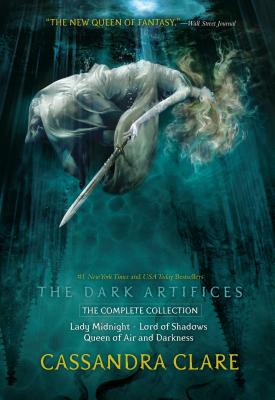 The Dark Artifices, the Complete Collection: Lady Midnight; Lord of Shadows; Queen of Air and Darkness by Cassandra Clare