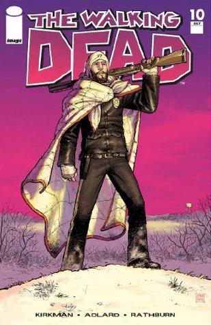 The Walking Dead #10 by Cliff Rathburn, Tony Moore, Robert Kirkman, Charlie Adlard
