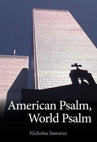 American Psalm, World Psalm by Nicholas Samaras