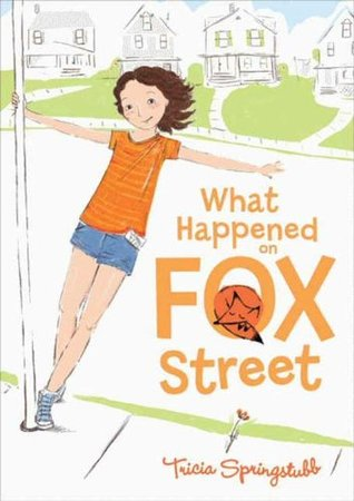 What Happened on Fox Street by Heather Ross, Tricia Springstubb