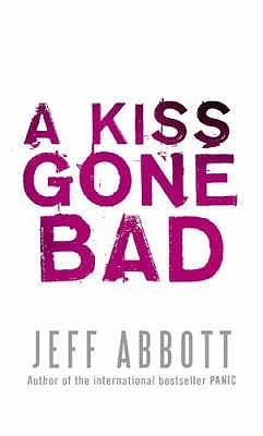 A Kiss Gone Bad by Jeff Abbott
