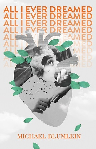All I Ever Dreamed by Michael Blumlein