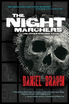 The Night Marchers and Other Strange Tales by Daniel Braum