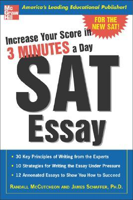 Increase Your Score in 3 Minutes a Day: SAT Essay by James Schaffer, Arthur Golden, Randall McCutcheon