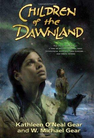 Children of the Dawnland by Kathleen O'Neal Gear, W. Michael Gear