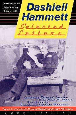 Dashiell Hammett: Selected Letters, 1921-1960 by Julie M. Rivett, Richard Layman, Dashiell Hammett, Josephine Hammett Marshall