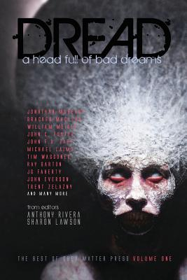 Dread: A Head Full of Bad Dreams by Bracken MacLeod, Jonathan Maberry, Ray Garton