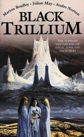Black Trillium by Andre Norton, Marion Zimmer Bradley, Julian May