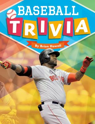 Baseball Trivia by Brian Howell