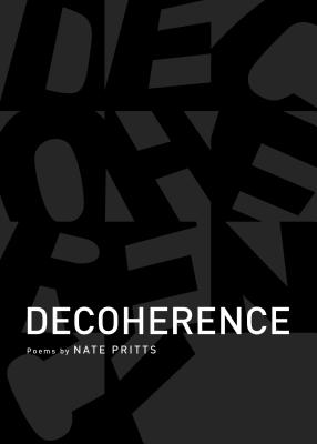 Decoherence by Nate Pritts