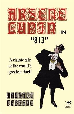 Arsene Lupin in 813 by Maurice LeBlanc