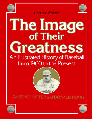 The Image of Their Greatness by Lawrence S. Ritter, Donald Honig