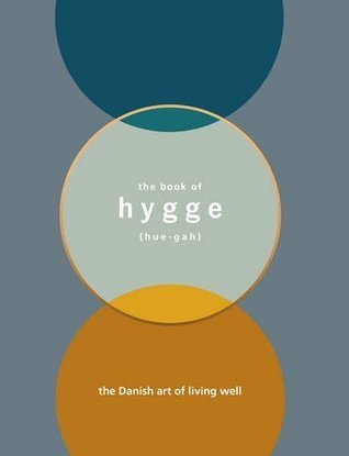 The Book of Hygge: The Danish Art of Living Well by Louisa Thomsen Brits