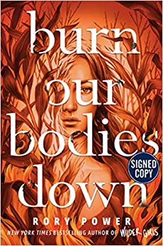 Burn Our Bodies Down - Signed / Autographed Copy by Rory Power