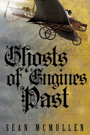 Ghosts of Engines Past by Sean McMullen