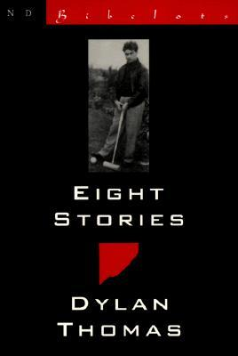 Eight Stories by Dylan Thomas