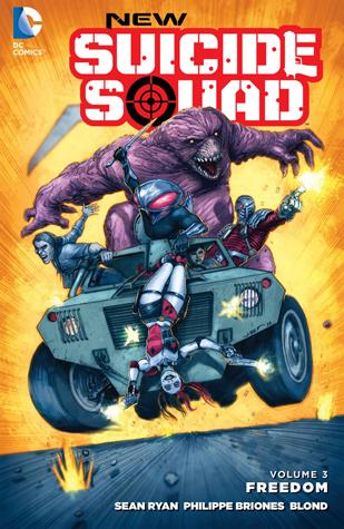 New Suicide Squad, Volume 3: Freedom by Viktor Bogdanovic, Diogenes Neves, Brian Buccellato, Philippe Briones, Richard Friend, Mike W. Barr, Sean Ryan