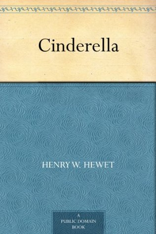 Cinderella by Henry W. Hewet