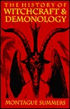 The History of Witchcraft and Demonology by Montague Summers